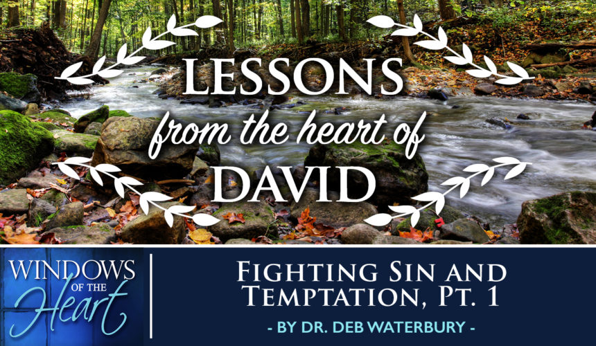 Fighting Sin and Temptation, Part 1
